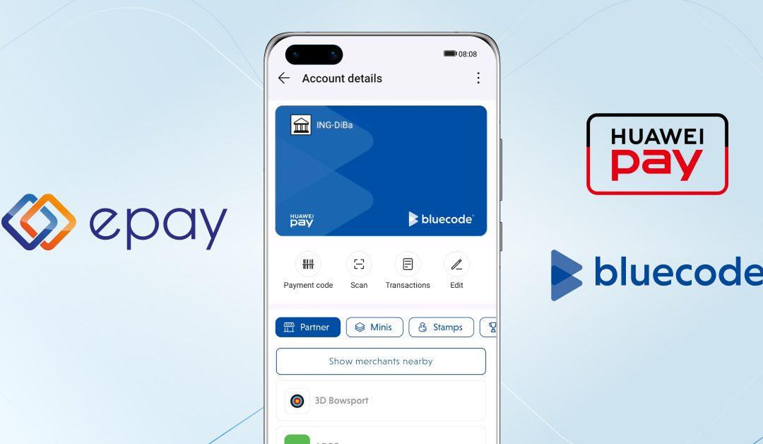 Die epay-Bluecode-Partnerschaft eröffnet mit HUAWEI Pay neue Möglichkeiten für den Handel